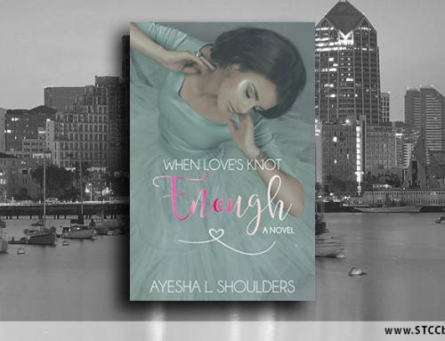 JANUARY 2017: When Loves Knot Enough by Ayesha L. Shoulders